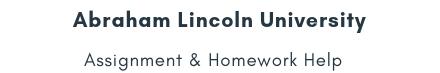 Abraham Lincoln University Assignment &Homework Help
